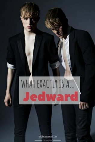 Who are Jedward?
