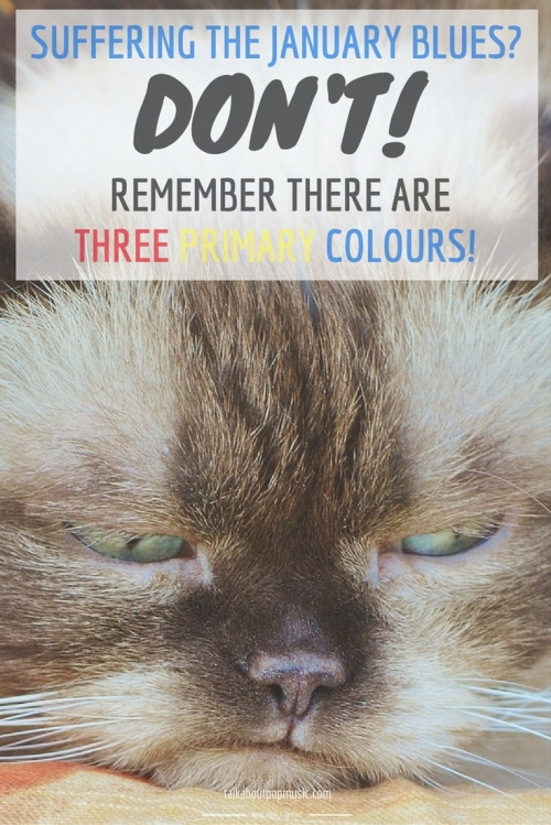 Suffering The January Blues? Don't! Remember There Are THREE Primary Colours!