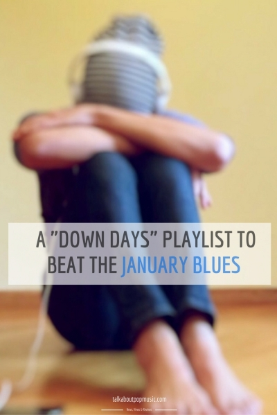 A 'Down Days' Playlist To Beat the January Blues