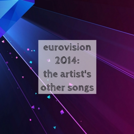 Eurovision 2014: The Artists Other Songs