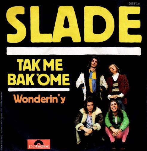 Slade Take Me Back Ome