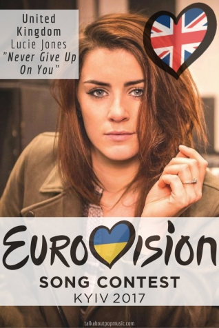 """Eurovision Song Contest 2017: United Kingdom - """"Never Give Up On You"""" By Lucie Jones"""