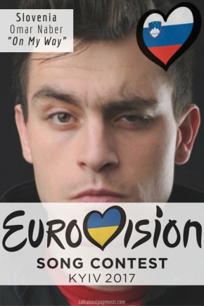 """Eurovision Song Contest 2017: Slovenia - """"On My Way"""" By Omar Naber"""