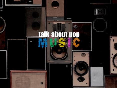 Talk About Pop Music - Pop, Playlists & Pizzazz