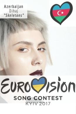 "Eurovision Song Contest 2017: Azerbaijan - ""Skeletons"" By Dihaj"