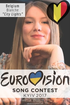 "Eurovision Song Contest 2017: Belguim - ""City Lights"" By Blanche"