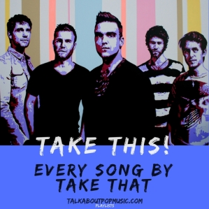 Every Take That Song