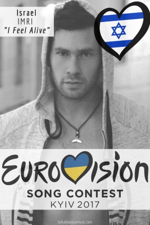"Eurovision Song Contest 2017: Israel - ""I Feel Alive"" By IMRI"