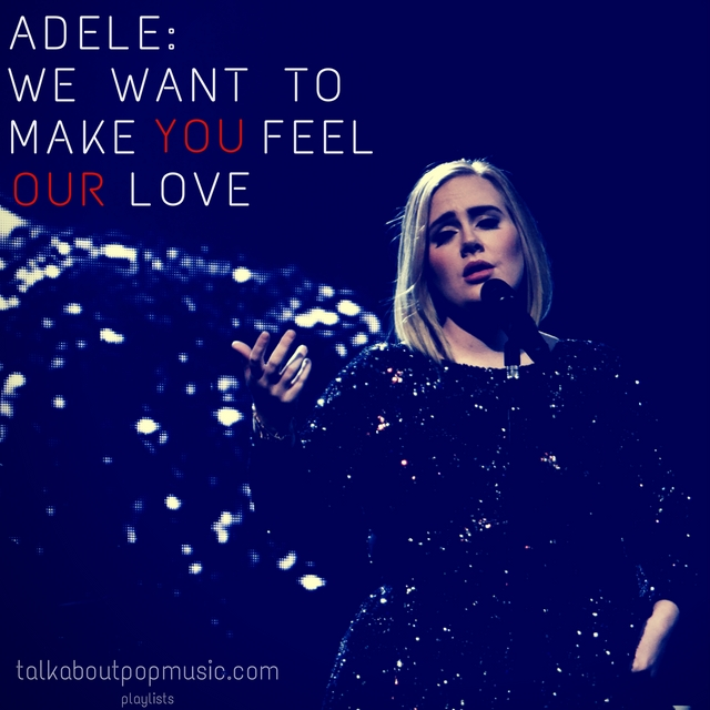 adele: we want to make you feel our love
