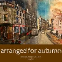PLAYLIST: Arranged For Autumn