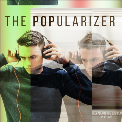 PLAYLIST: The Popularizer