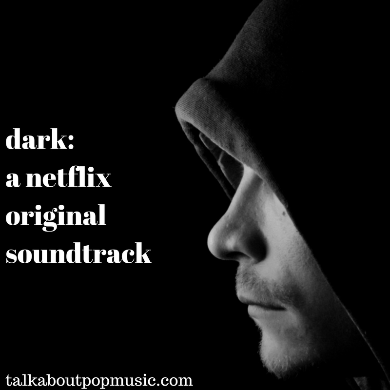 PLAYLIST: DARK – A NETFLIX ORIGINAL SOUNDTRACK