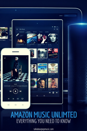 AMAZON MUSIC UNLIMITED: Everything You Need To Know