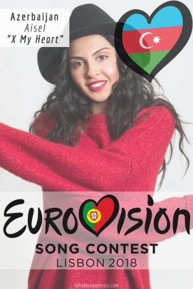 EUROVISION SONG CONTEST 2018: AZERBAIJAN - 'X My Heart' By Aisel