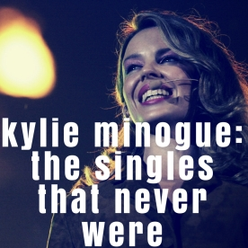 KYLIE MINOGUE - The Singles That Never Were