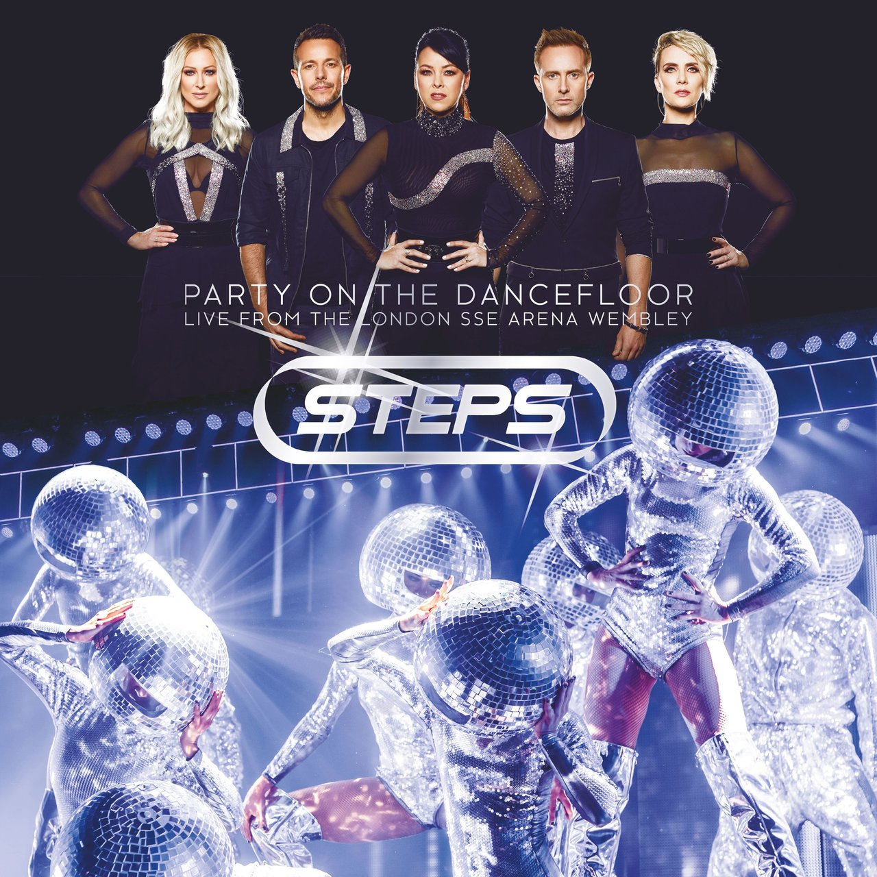STEPS: Party On The Dancefloor - LIVE