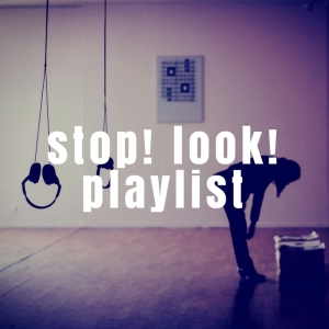 Stop Look Playlist