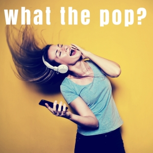What The Pop