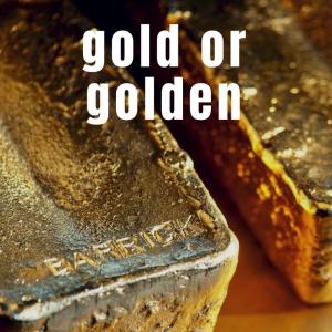 Gold Or Golden