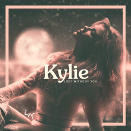 Kylie Lost Without You