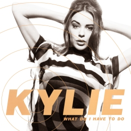 Kylie What Do I Have To Do?