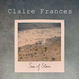 FRESH: 'Sea Of Stars' - Claire Frances