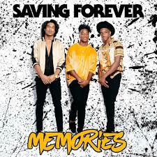 FRESH: 'Memories' - Saving Forever