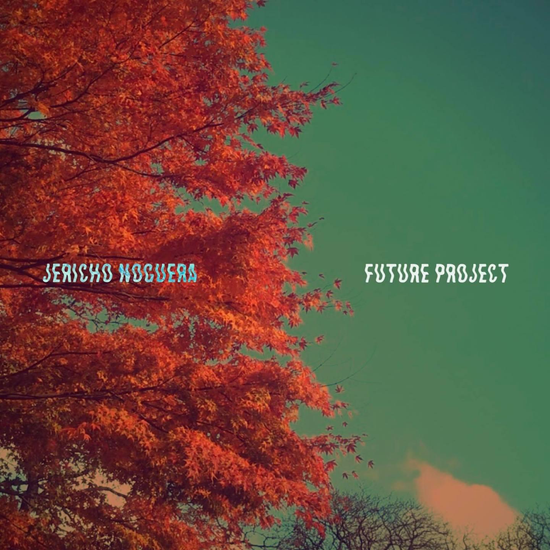 FRESH: 'Future Project' - Jericho Noguera