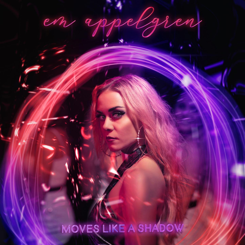 FRESH: 'Moves Like A Shadow' - Em Applegren