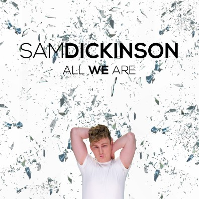 Sam Dickinson All We Are