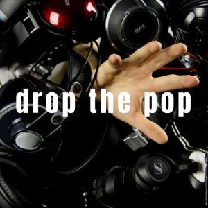 Drop the Pop