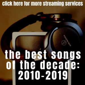 THE '10's: The Best Songs Of The Decade 2010 - 2019