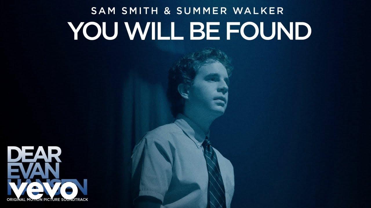 NEW: 'You Will Be Found' – Sam Smith, Summer Walker (Dear Evan Hansen Soundtrack)