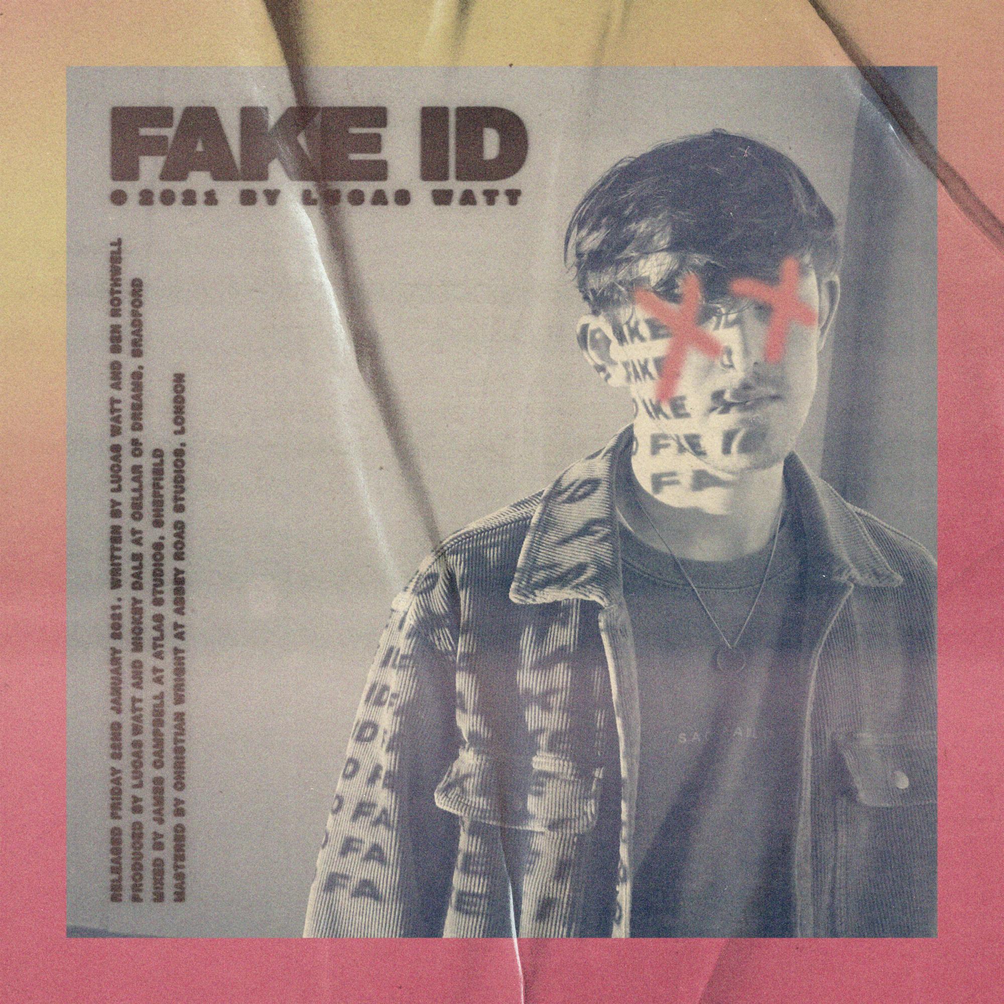 NEW: 'Fake ID' – Lucas Watt